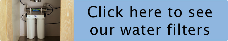Click here to see our range of water filters